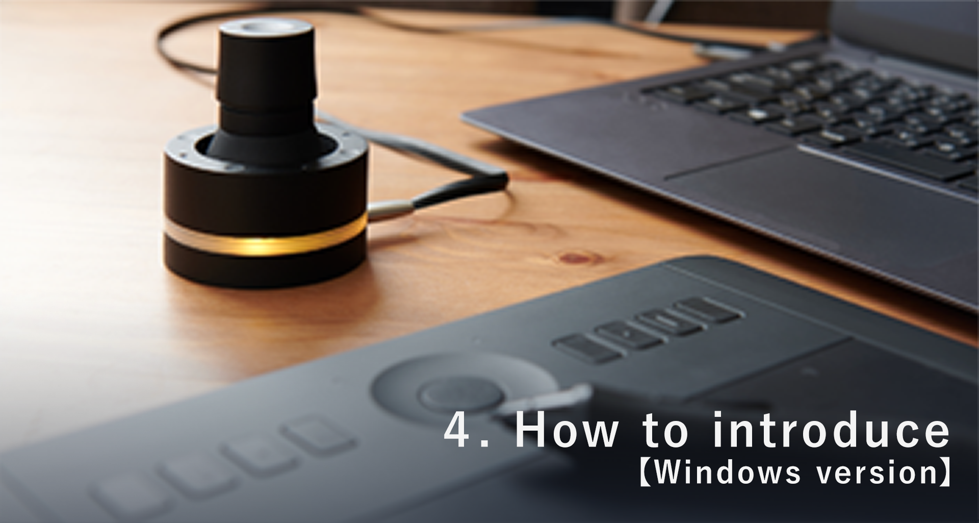 4.How to introduce 【 Windows version 】